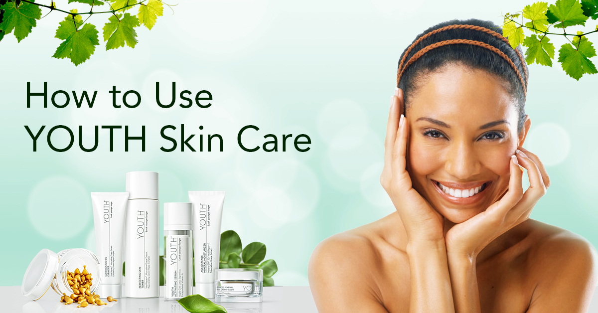 How to Use YOUTH Skin Care